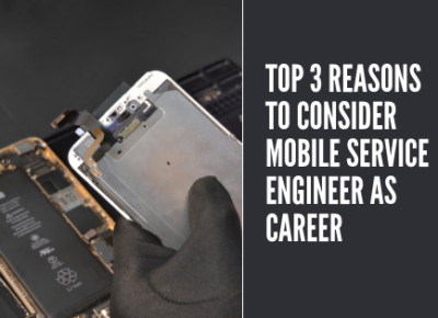 Top 3 Reasons To Consider Mobile Service Engineer As A Career